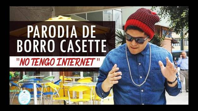 'Borro Cassette' tiene parodia peruana llamada 'No tengo internet'