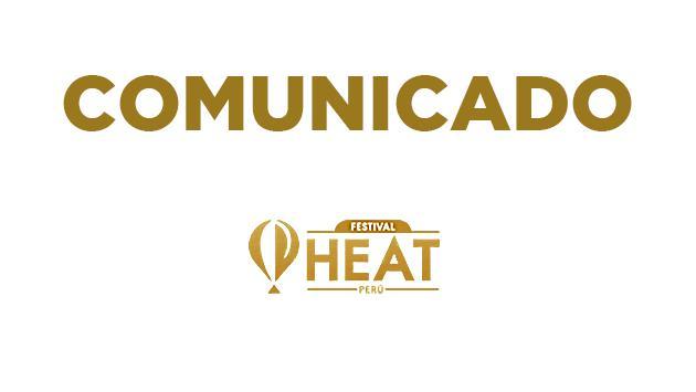 ¡ATENCIÓN! El Festival Heat Perú se posterga en muestra de solidaridad con el país