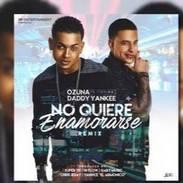 No quiere enamorarse feat Daddy Yankee
