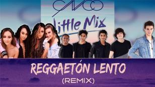 Little Mix cuenta cómo decidió buscar a CNCO para hacer el remix 'Reggaetón lento'