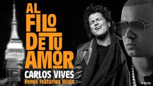 Wisin y Carlos Vives se unieron para el remix de 'Al filo de tu Amor' [VIDEO]