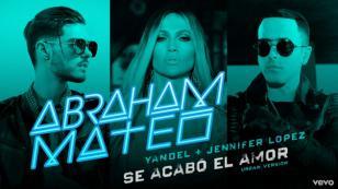 Yandel, Abraham Mateo y Jennifer López juntos en 'Se acabó el amor' [VIDEO]
