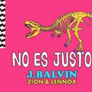 No es justo -  J Balvin       ft Zion & Lennox