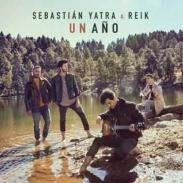 Un año -  Sebastián Yatra      ft Reik